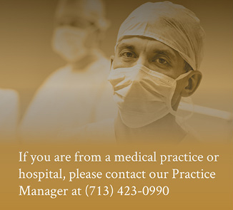 If you are from a medical practice or hosptial, please contact our Practice Manager at (713) 423-0990